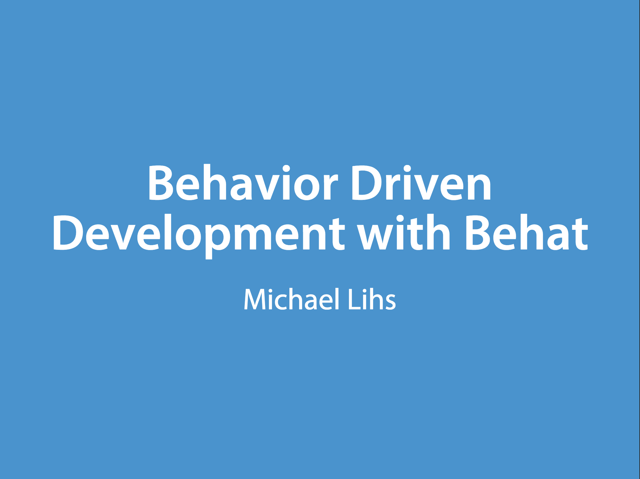 Slides for Behavior Driven Development with Behat